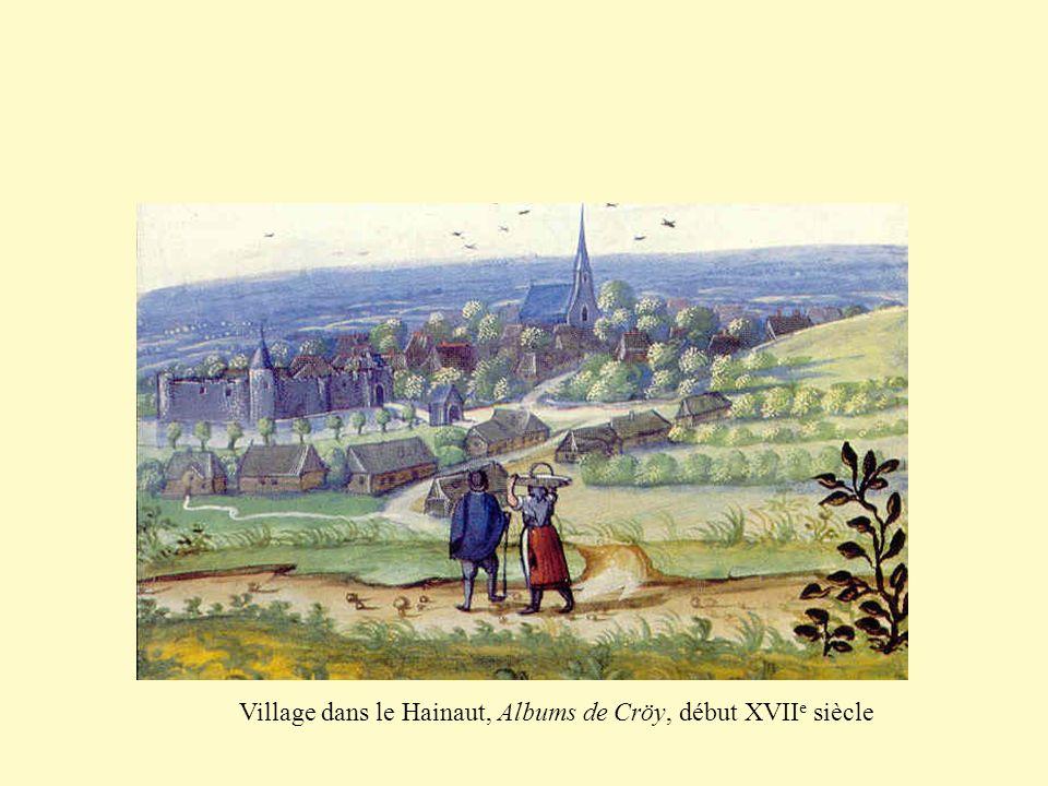 Village dans le Hainaut, Albums de Cröy, début XVII e siècle
