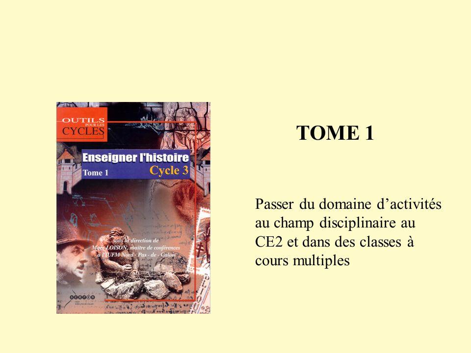 TOME 1 Passer du domaine dactivités au champ disciplinaire au CE2 et dans des classes à cours multiples