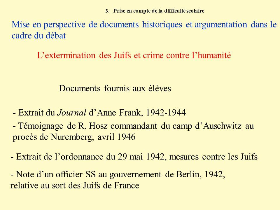 3. Prise en compte de la difficulté scolaire Mise en perspective de documents historiques et argumentation dans le cadre du débat Lextermination des J