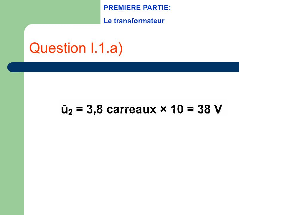 Question I.1.a) PREMIERE PARTIE: Le transformateur
