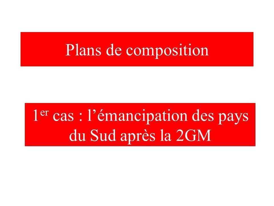 Plans de composition 1 er cas : lémancipation des pays du Sud après la 2GM