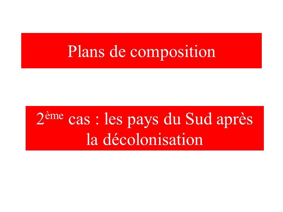 Plans de composition 2 ème cas : les pays du Sud après la décolonisation