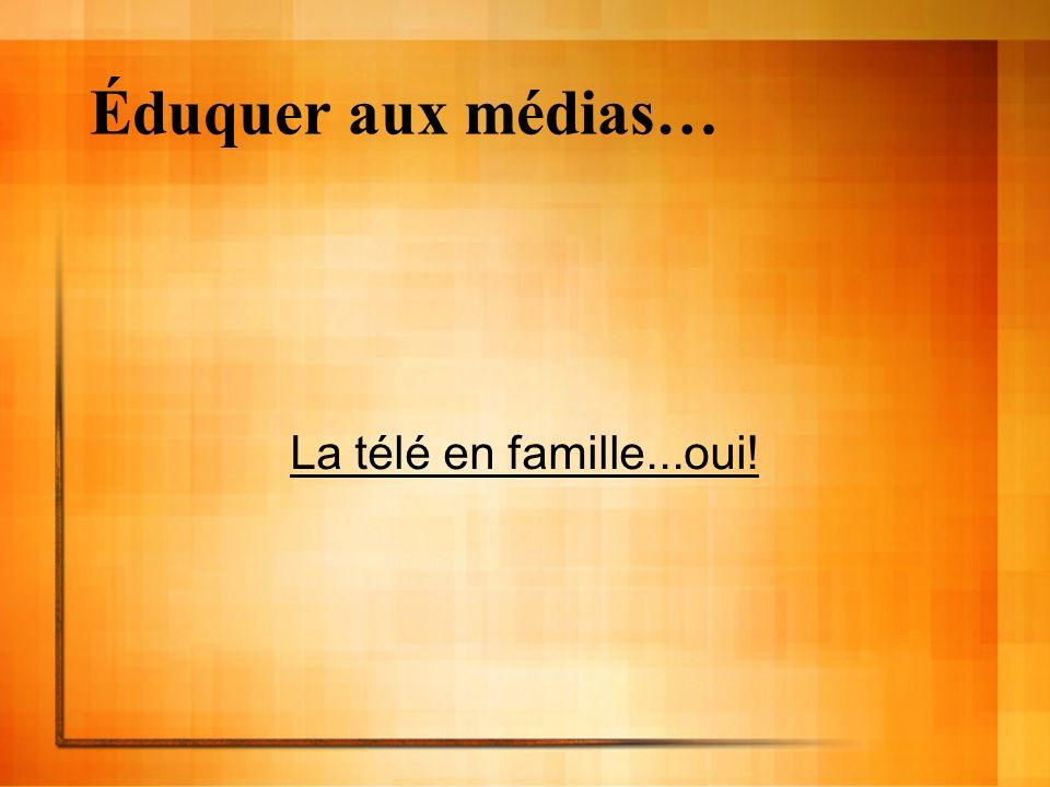 Éduquer aux médias… La télé en famille...oui!
