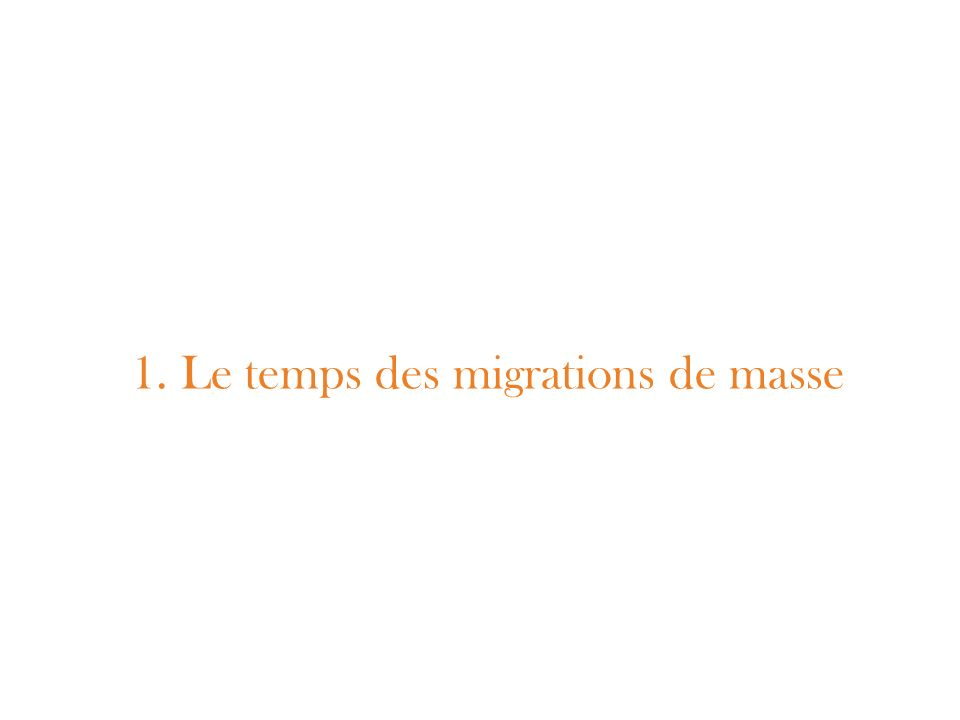1. Le temps des migrations de masse
