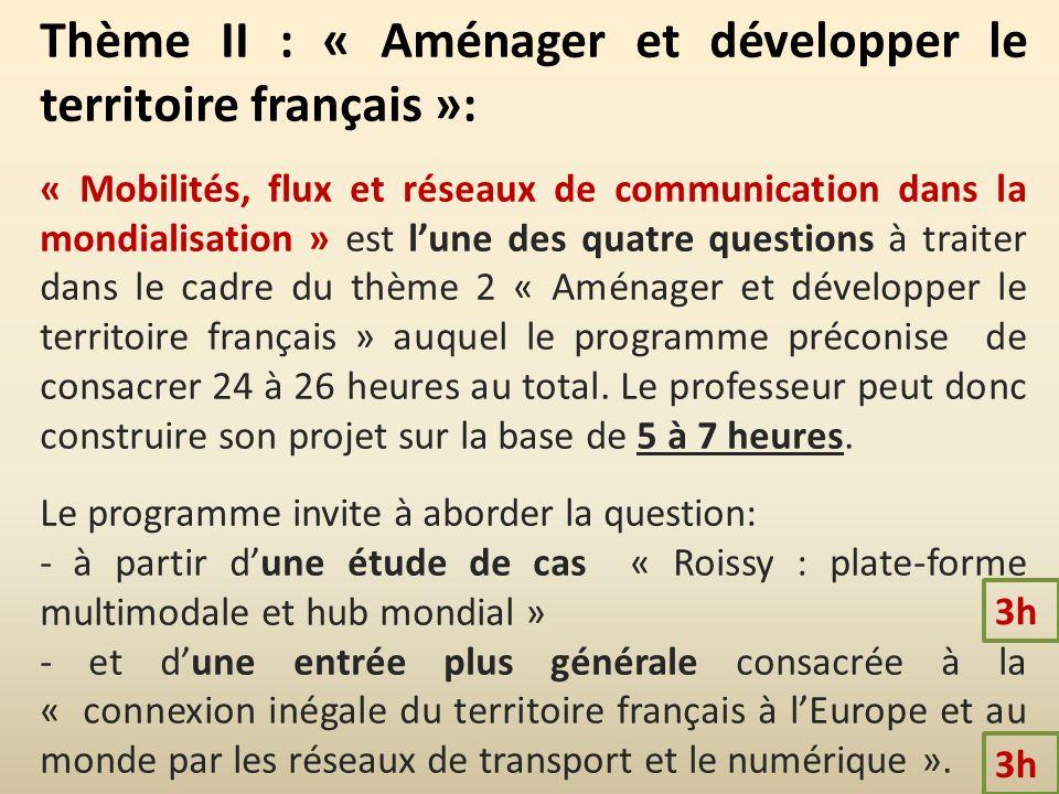 Thème II : « Aménager et développer le territoire français »: « Mobilités, flux et réseaux de communication dans la mondialisation » est lune des quat
