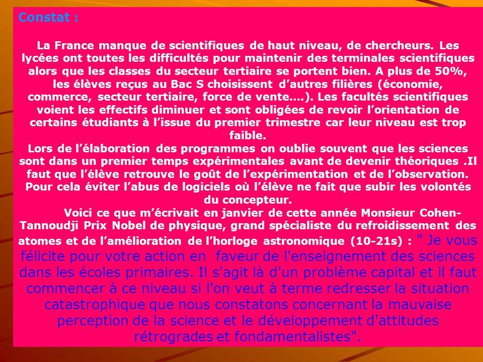 Constat : La France manque de scientifiques de haut niveau, de chercheurs. Les lycées ont toutes les difficultés pour maintenir des terminales scienti