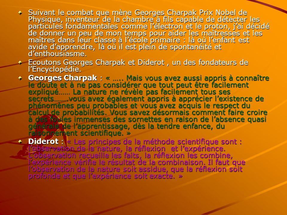 Suivant le combat que mène Georges Charpak Prix Nobel de Physique, inventeur de la chambre à fils capable de détecter les particules fondamentales com