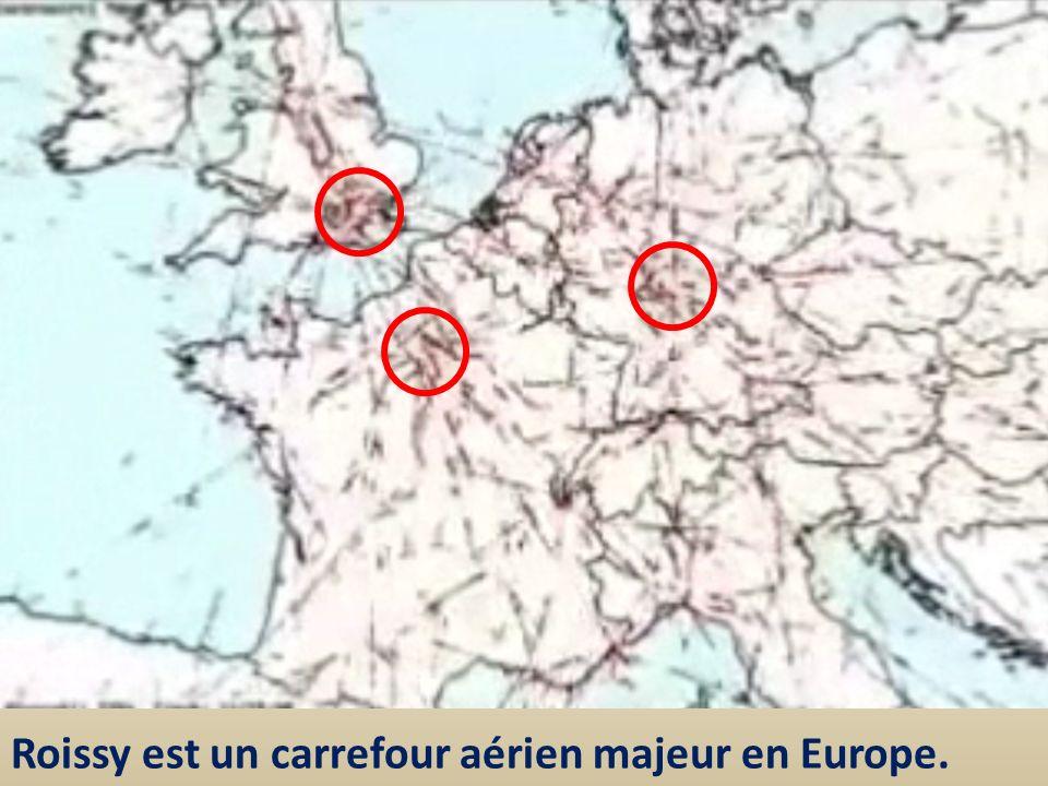 Roissy est un carrefour aérien majeur en Europe.