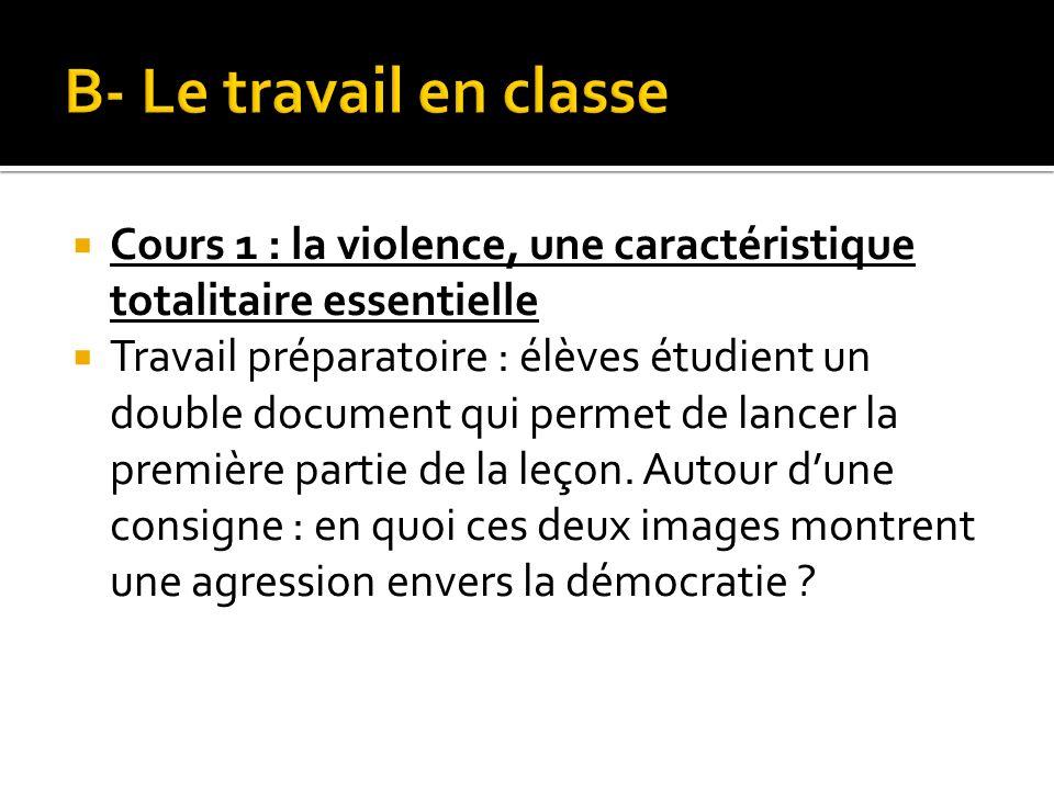 Cours 1 : la violence, une caractéristique totalitaire essentielle Travail préparatoire : élèves étudient un double document qui permet de lancer la p
