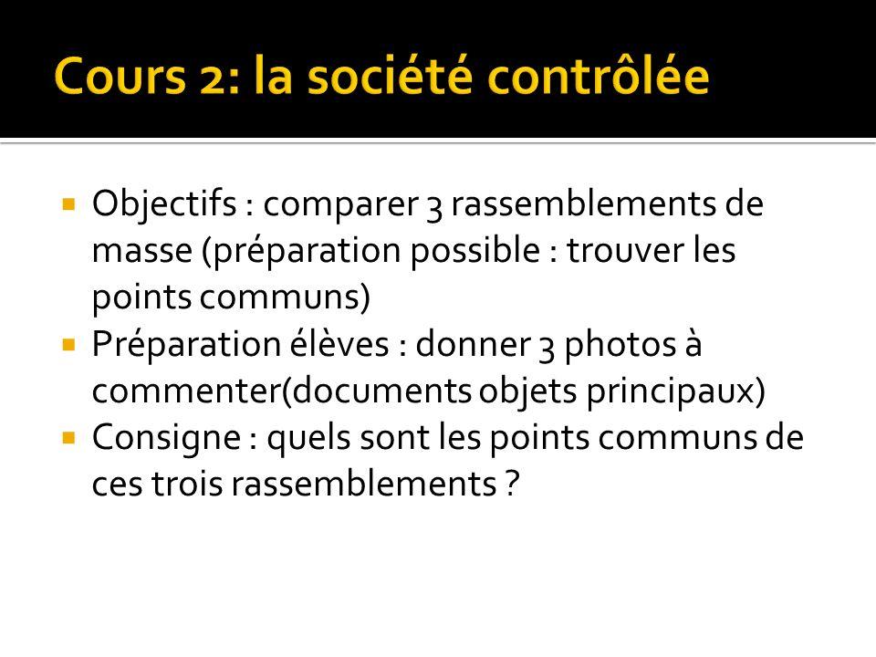 Objectifs : comparer 3 rassemblements de masse (préparation possible : trouver les points communs) Préparation élèves : donner 3 photos à commenter(do