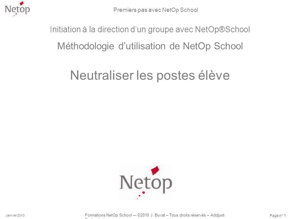 Premiers pas avec NetOp School Janvier 2010 Formations NetOp School –- ©2010 J. Buvat – Tous droits réservés – Addjust Technologies Page n° 1 Initiati