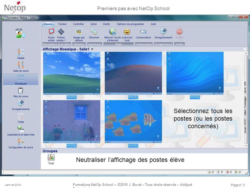 Premiers pas avec NetOp School Janvier 2010 Formations NetOp School –- ©2010 J. Buvat – Tous droits réservés – Addjust Technologies Page n° 3 Sélectio