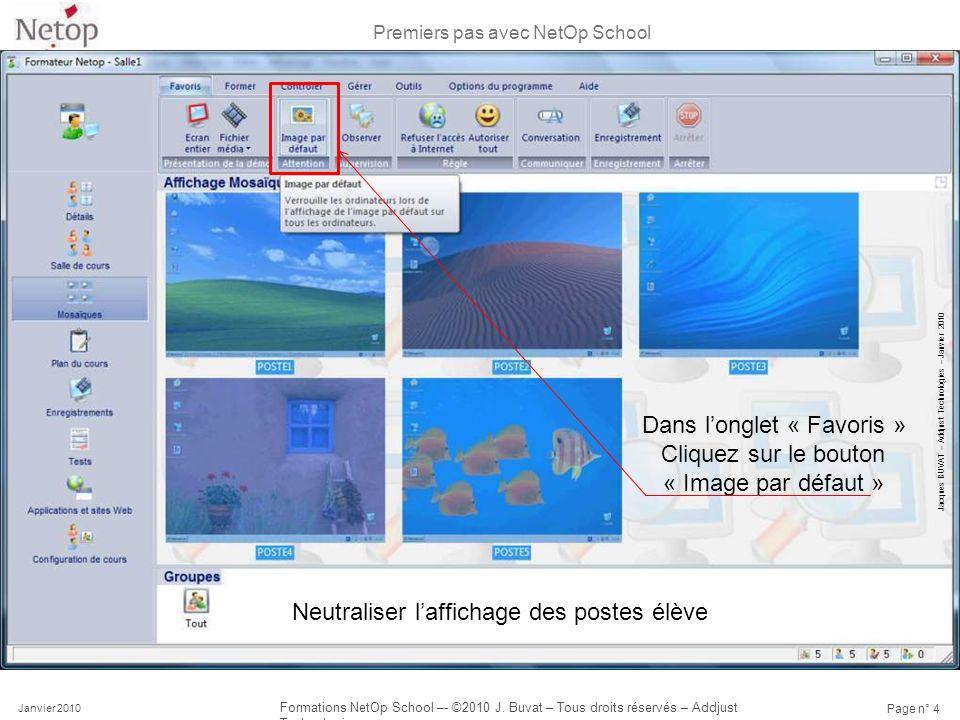 Premiers pas avec NetOp School Janvier 2010 Formations NetOp School –- ©2010 J. Buvat – Tous droits réservés – Addjust Technologies Page n° 4 Dans lon