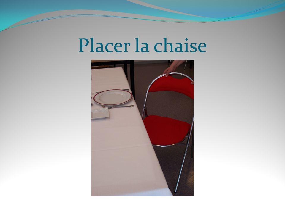 Placer la chaise