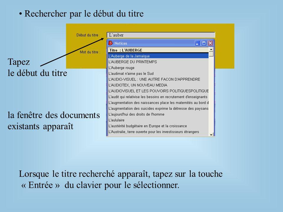 Recherche par un mot du titre auberge Tapez un mot du titre Lancez la recherche en cliquant sur le symbole :