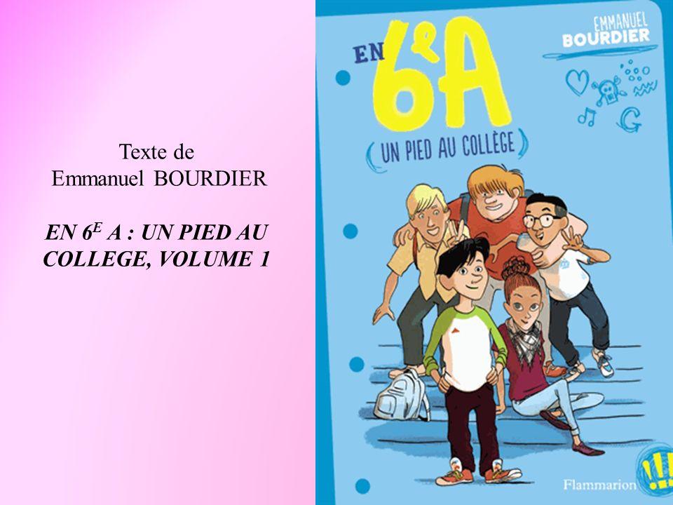 Texte de Emmanuel BOURDIER EN 6 E A : UN PIED AU COLLEGE, VOLUME 1