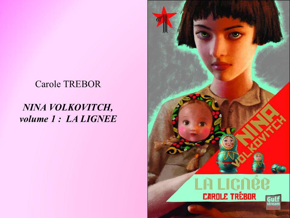 Carole TREBOR NINA VOLKOVITCH, volume 1 : LA LIGNEE