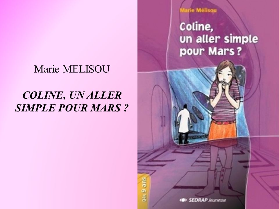 Marie MELISOU COLINE, UN ALLER SIMPLE POUR MARS ?