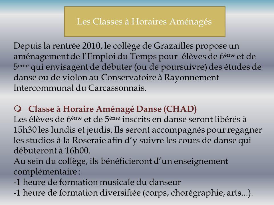 Depuis la rentrée 2010, le collège de Grazailles propose un aménagement de lEmploi du Temps pour élèves de 6 ème et de 5 ème qui envisagent de débuter