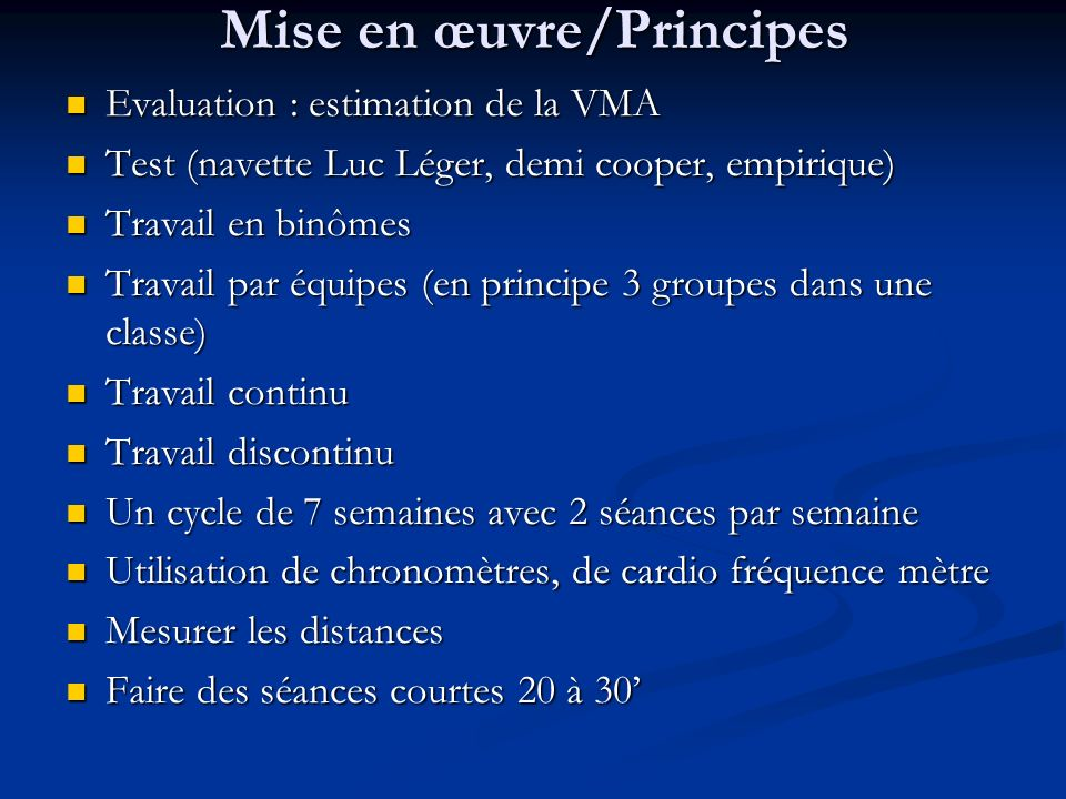 Mise en œuvre/Principes Evaluation : estimation de la VMA Evaluation : estimation de la VMA Test (navette Luc Léger, demi cooper, empirique) Test (nav