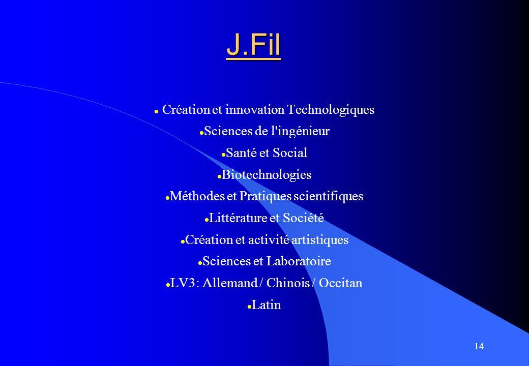 14 J.Fil Création et innovation Technologiques Sciences de l'ingénieur Santé et Social Biotechnologies Méthodes et Pratiques scientifiques Littérature