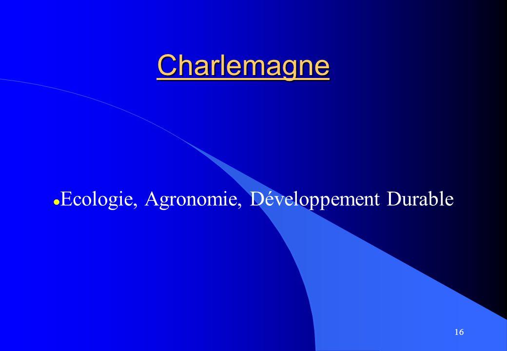 16 Charlemagne Ecologie, Agronomie, Développement Durable