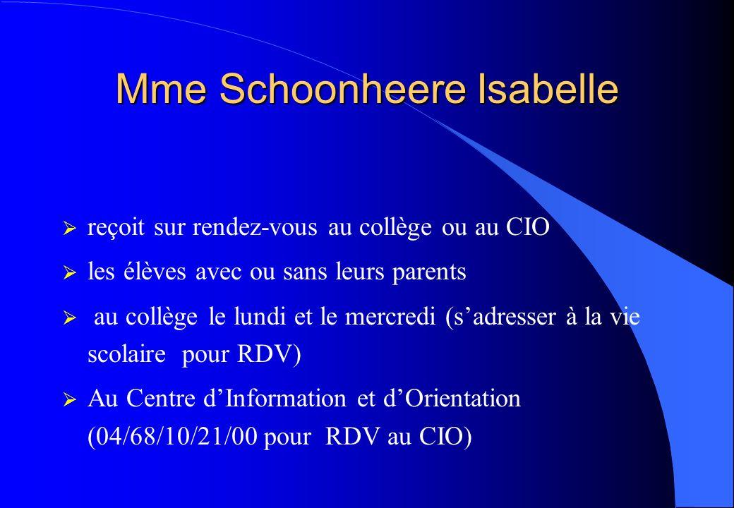Mme Schoonheere Isabelle reçoit sur rendez-vous au collège ou au CIO les élèves avec ou sans leurs parents au collège le lundi et le mercredi (sadress