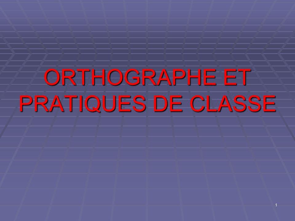 ORTHOGRAPHE ET PRATIQUES DE CLASSE 1