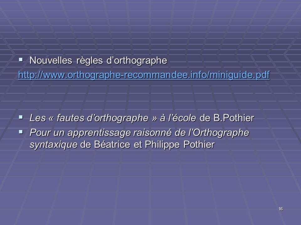 Nouvelles règles dorthographe Nouvelles règles dorthographe http://www.orthographe-recommandee.info/miniguide.pdf Les « fautes dorthographe » à lécole