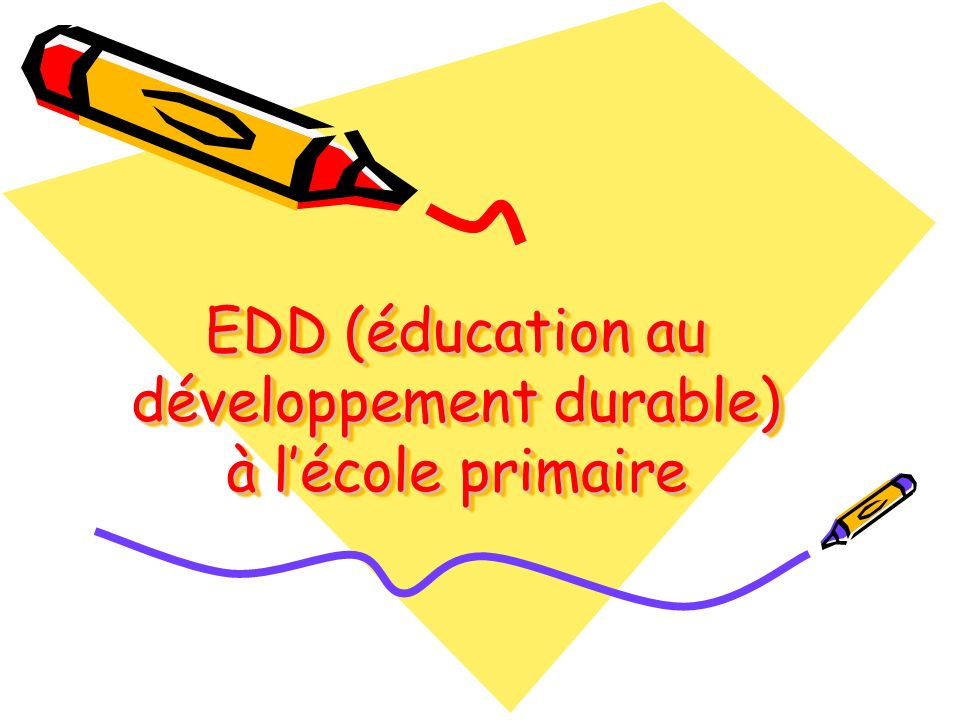EDD (éducation au développement durable) à lécole primaire