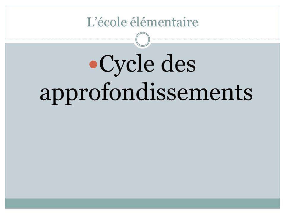 Lécole élémentaire Cycle des approfondissements