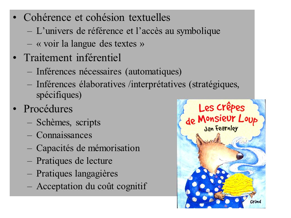Cohérence et cohésion textuelles –Lunivers de référence et laccès au symbolique –« voir la langue des textes » Traitement inférentiel –Inférences néce