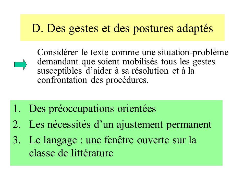 D. Des gestes et des postures adaptés 1.Des préoccupations orientées 2.Les nécessités dun ajustement permanent 3.Le langage : une fenêtre ouverte sur