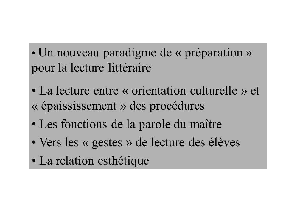 Un nouveau paradigme de « préparation » pour la lecture littéraire La lecture entre « orientation culturelle » et « épaississement » des procédures Le