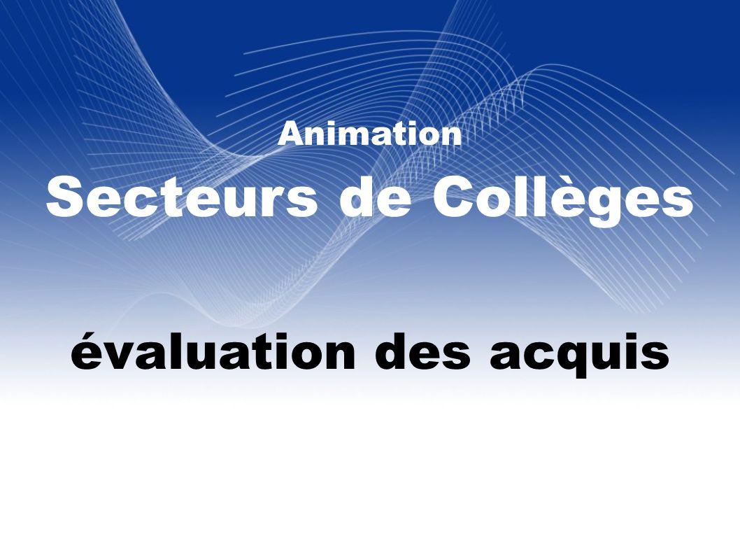 Animation Secteurs de Collèges évaluation des acquis