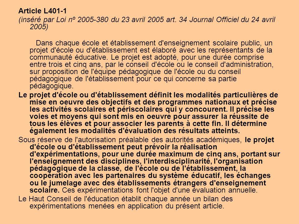 Article L401-1 (inséré par Loi nº 2005-380 du 23 avril 2005 art. 34 Journal Officiel du 24 avril 2005) Dans chaque école et établissement d'enseigneme