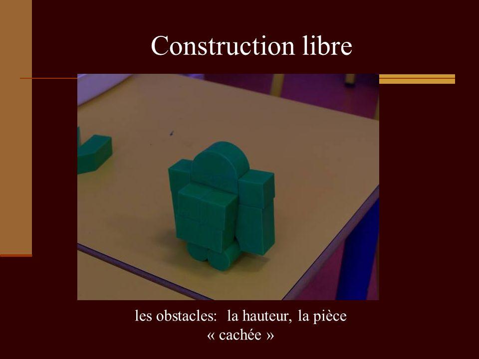 Construction libre les obstacles: la hauteur, la pièce « cachée »
