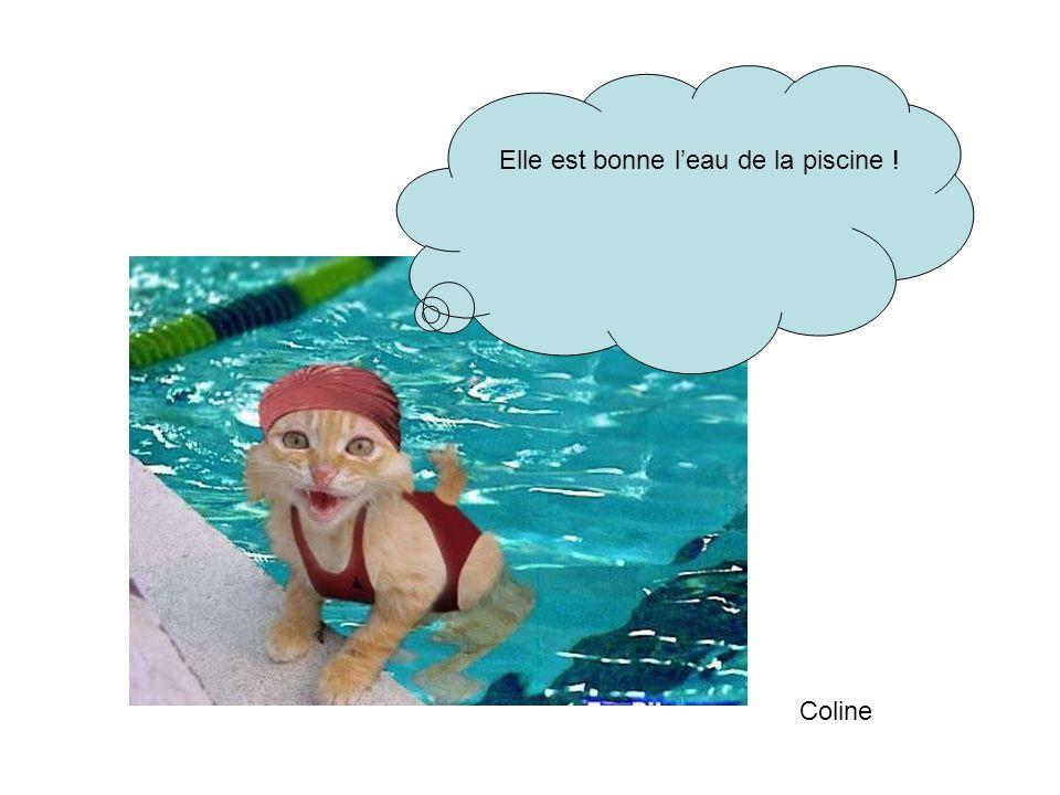 Elle est bonne leau de la piscine ! Coline