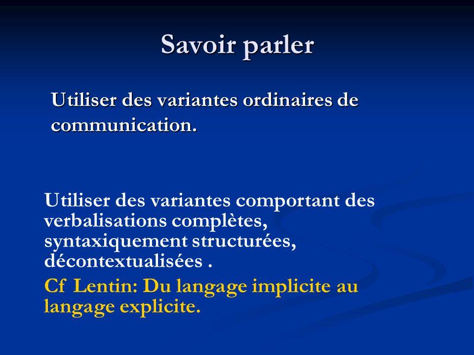 Savoir parler Utiliser des variantes ordinaires de communication.