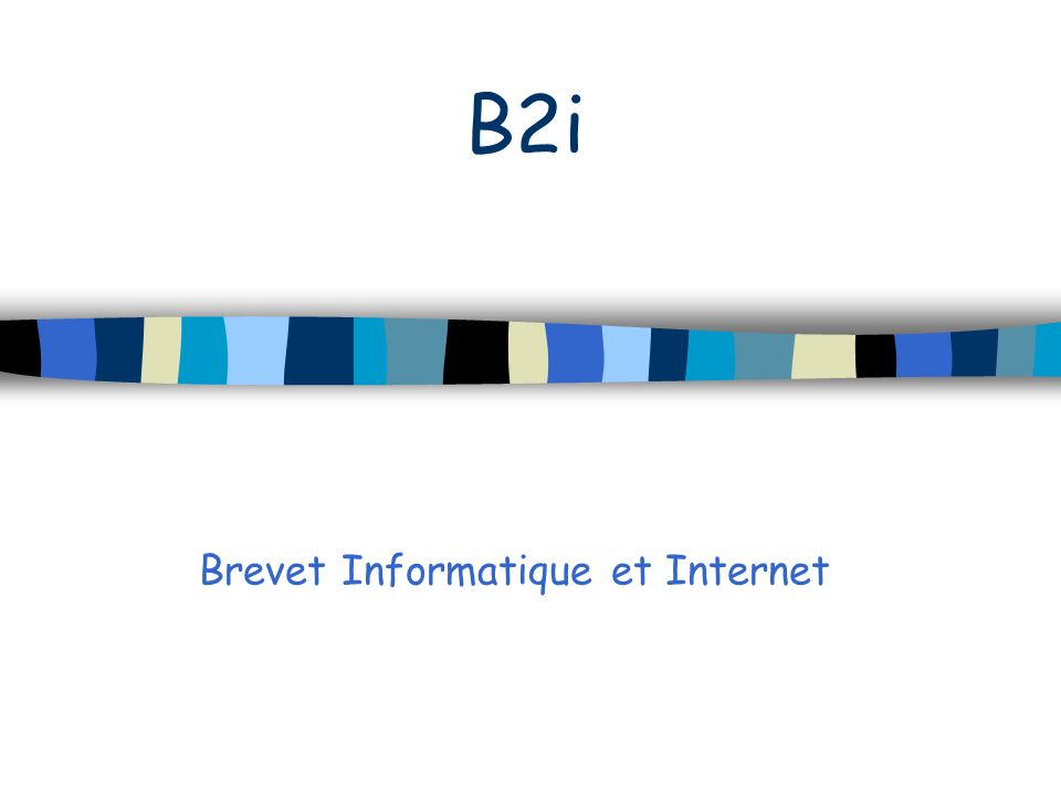B2i Brevet Informatique et Internet
