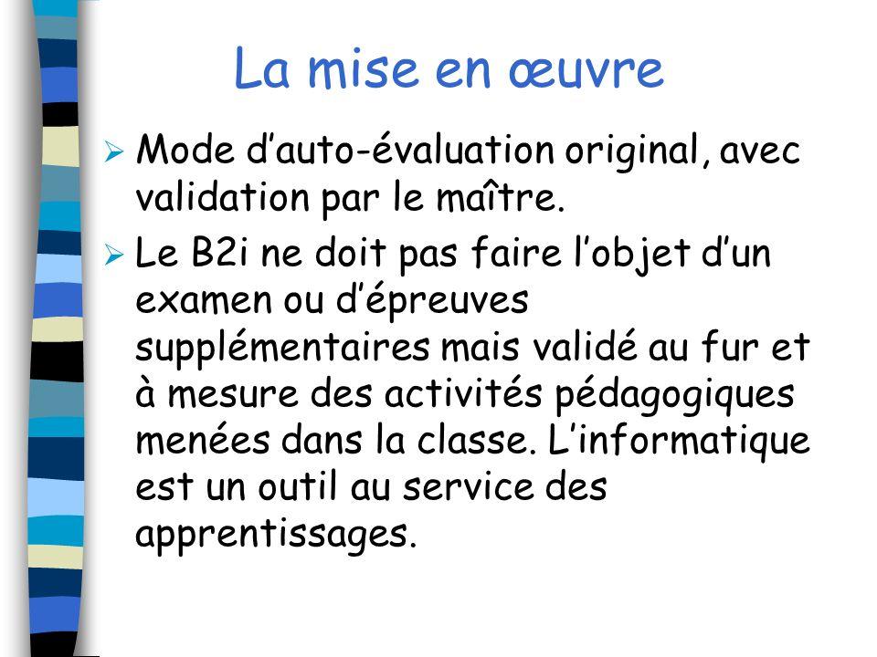 La mise en œuvre Mode dauto-évaluation original, avec validation par le maître.