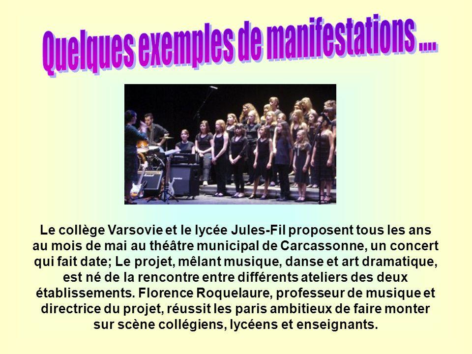 Le collège Varsovie et le lycée Jules-Fil proposent tous les ans au mois de mai au théâtre municipal de Carcassonne, un concert qui fait date; Le proj