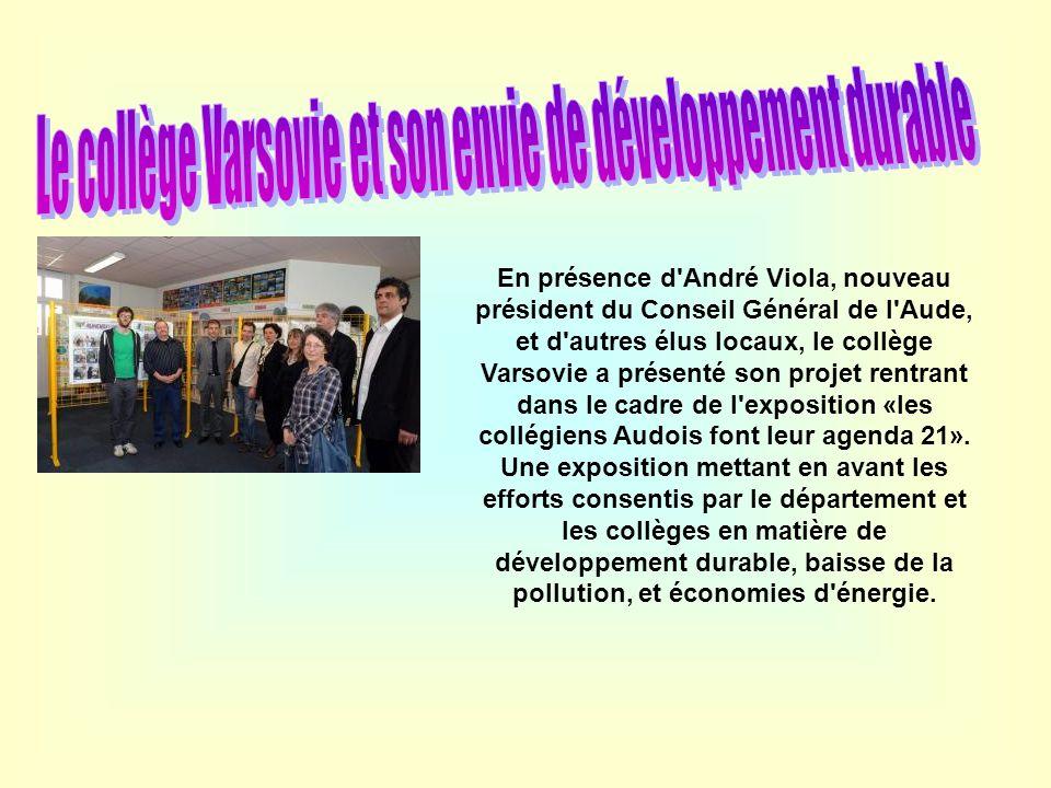 En présence d'André Viola, nouveau président du Conseil Général de l'Aude, et d'autres élus locaux, le collège Varsovie a présenté son projet rentrant