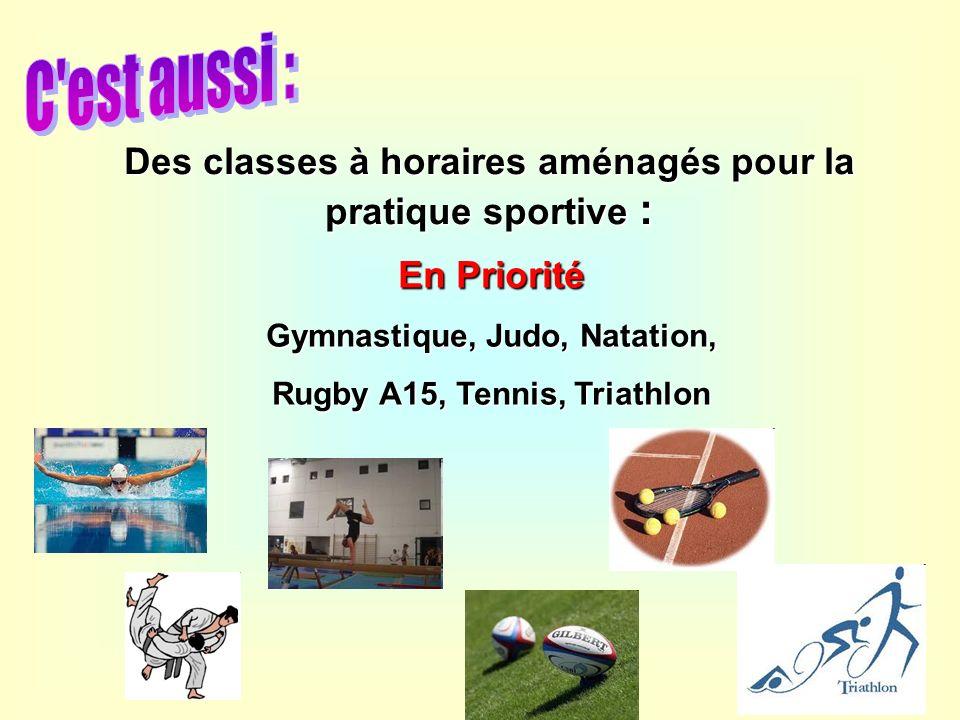 Des classes à horaires aménagés pour la pratique sportive : En Priorité Gymnastique, Judo, Natation, Rugby A15, Tennis, Triathlon