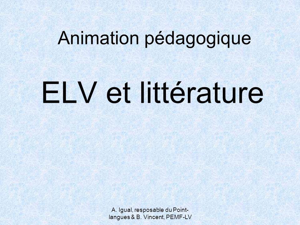 A. Igual, resposable du Point- langues & B. Vincent, PEMF-LV Animation pédagogique ELV et littérature