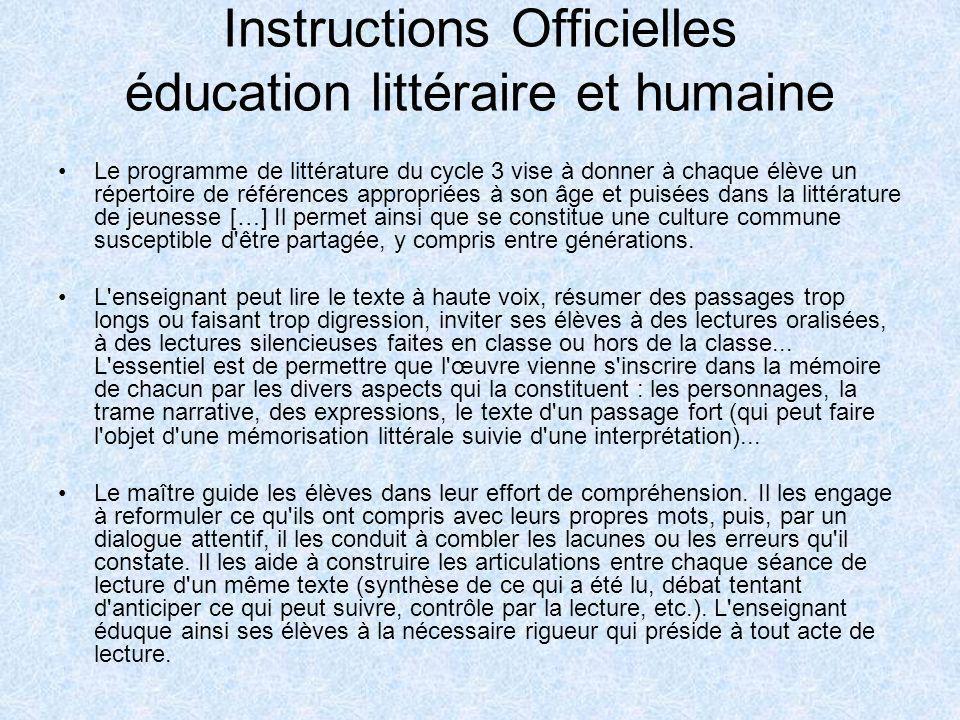 Instructions Officielles éducation littéraire et humaine Le programme de littérature du cycle 3 vise à donner à chaque élève un répertoire de référenc