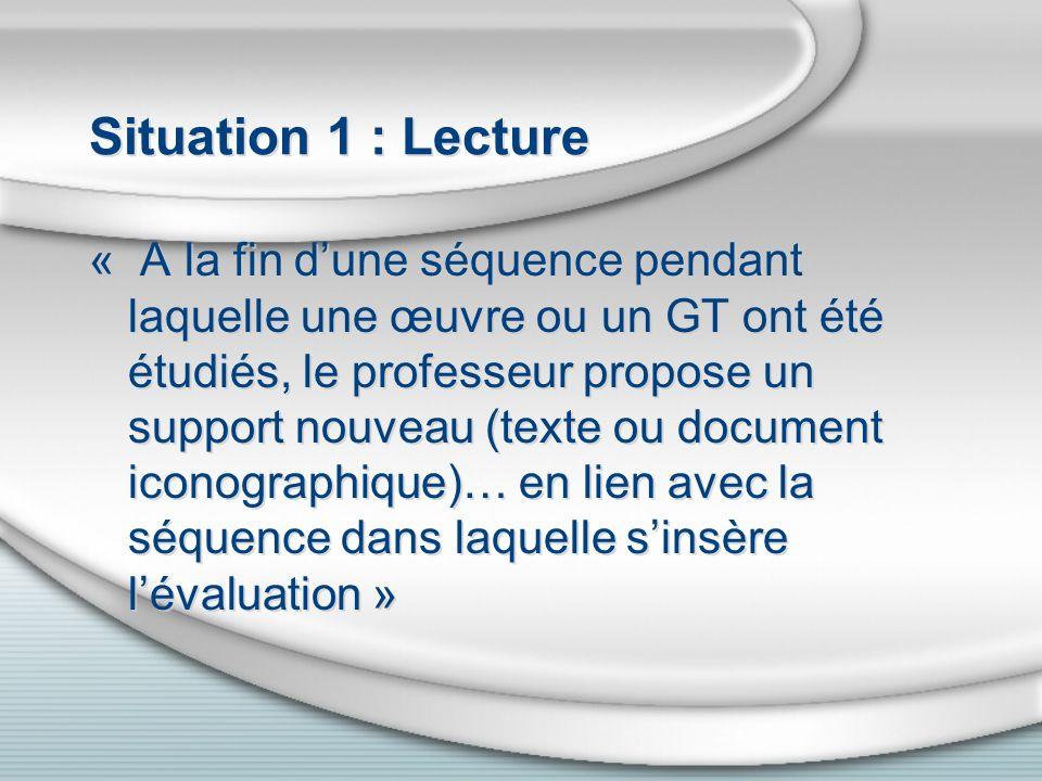 Situation 1 : Lecture « A la fin dune séquence pendant laquelle une œuvre ou un GT ont été étudiés, le professeur propose un support nouveau (texte ou