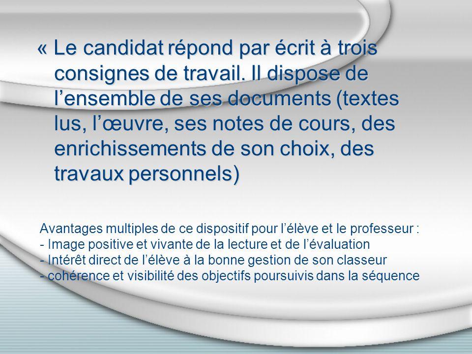 « Le candidat répond par écrit à trois consignes de travail.