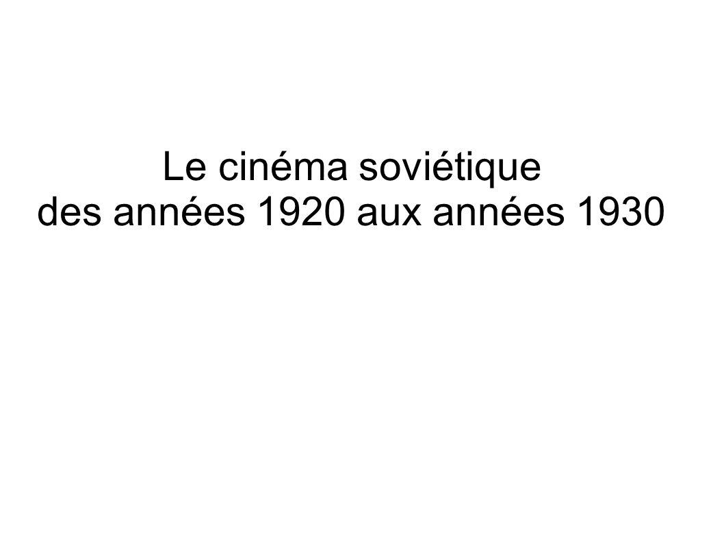 Le cinéma soviétique des années 1920 aux années 1930
