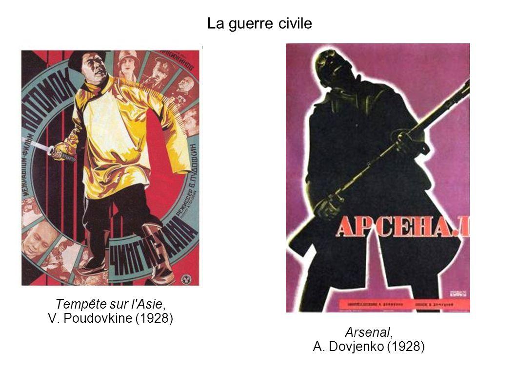 La guerre civile Tempête sur l'Asie, V. Poudovkine (1928) Arsenal, A. Dovjenko (1928)